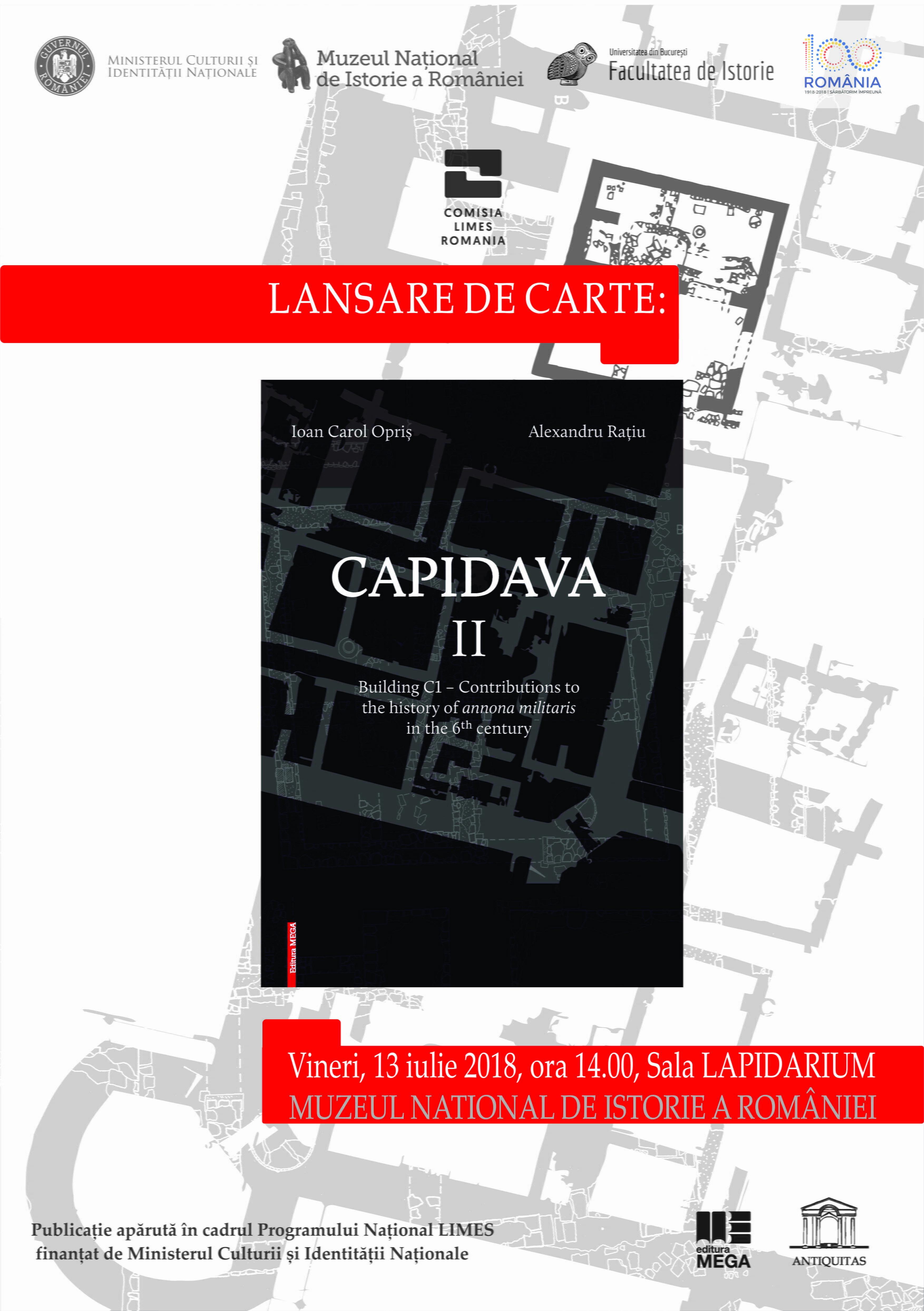 """Lansarea volumului """"CAPIDAVA II. Building C1 – Contributions to the history of annona militaris in the 6th century"""", autori Ioan Carol Opriș, Alexandru Rațiu"""