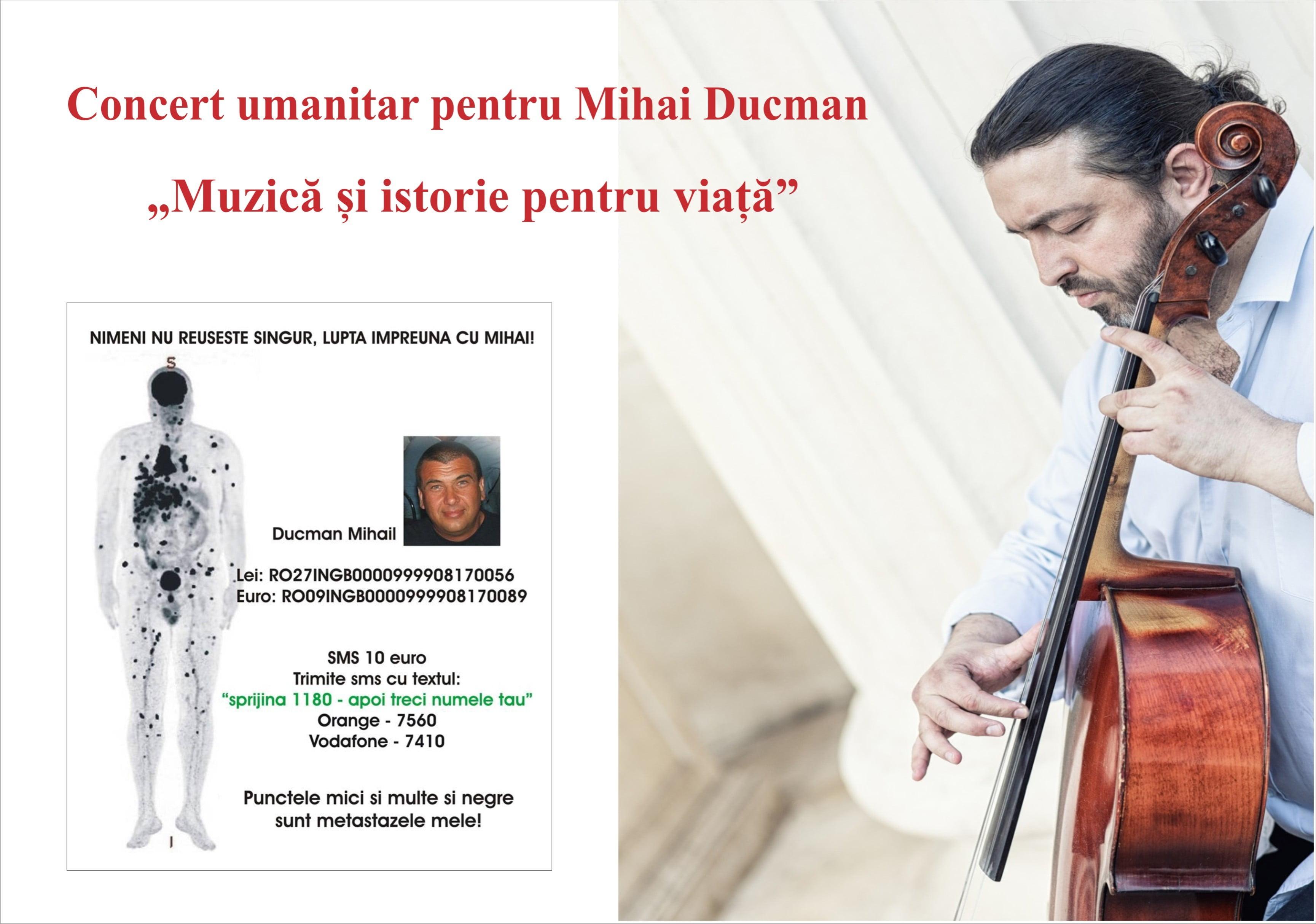 """Concert umanitar pentru Mihai Ducman – """"Muzică și istorie pentru viață"""""""
