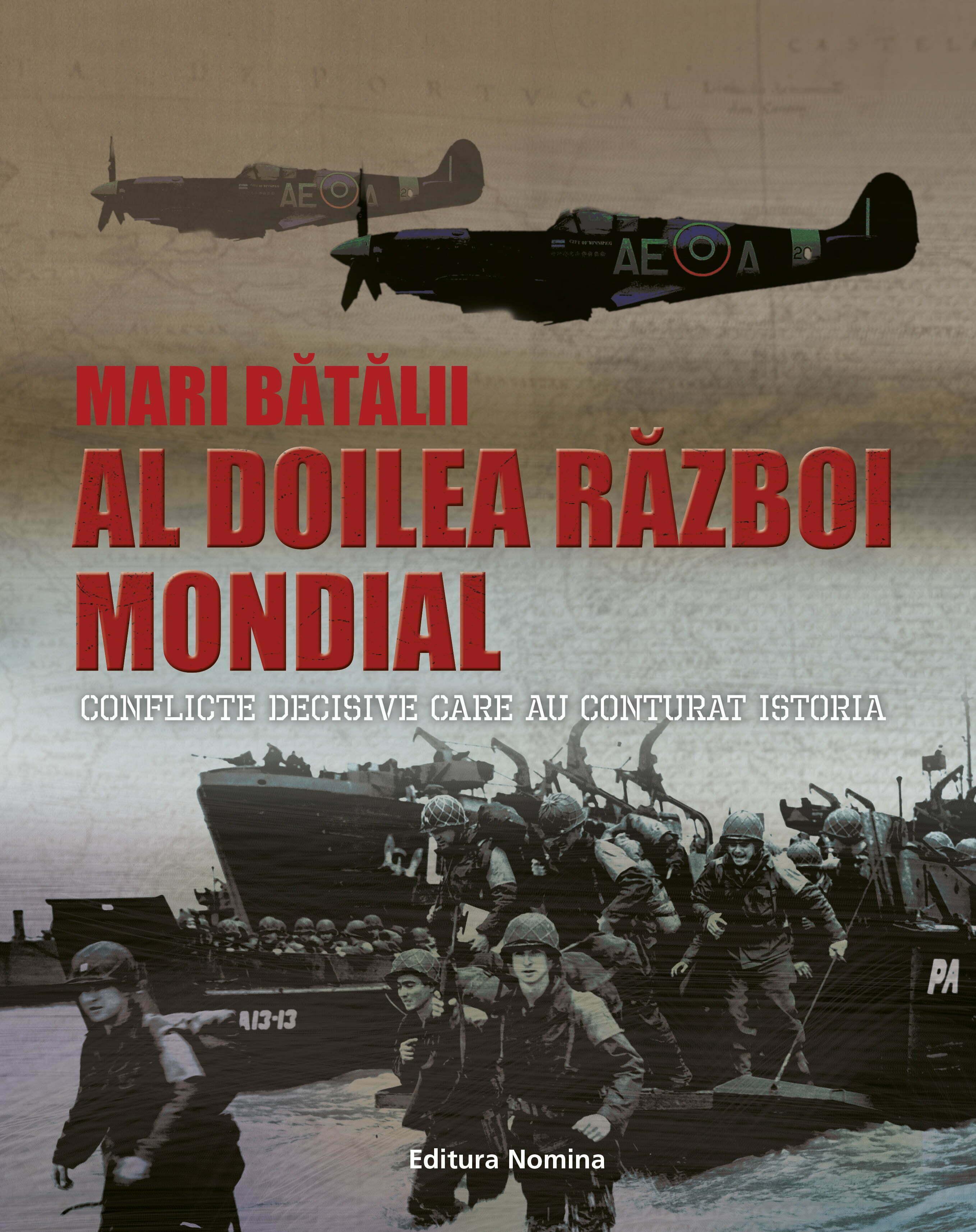 """Lansarea volumului """"Mari Bătălii – al Doilea Război Mondial"""", Rupert Butler, Martin J. Dougherty, Michael E. Haskew, Christer Jorgensen, Chris Mann și Chris McNab  (Ed. Nomina, 2018)"""